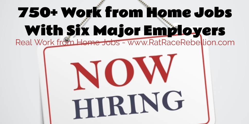 750+ Work from Home Jobs With Six Major Employers - www.RatRaceRebellion.com