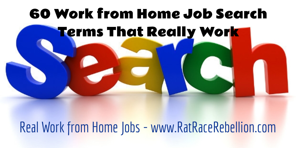 60 Work from Home Google Search Terms That Really Work - RatRaceRebellion.com