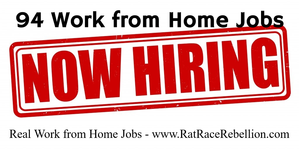 94 Work from Home Jobs Open Now - www.RatRaceRebellion.com