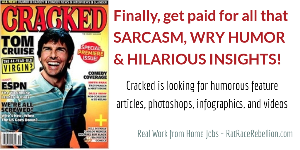Finally, get paid for all that SARCASM, WRY HUMOR & HILARIOUS INSIGHTS! Cracked is looking for humorists