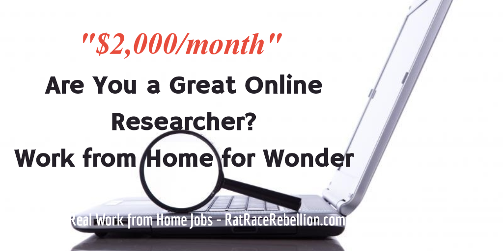 Are you a great researcher? Work from Home for Wonder - RatRaceRebellion.com