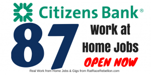 87 Work at Home Jobs with Citizens Bank - OPEN NOW