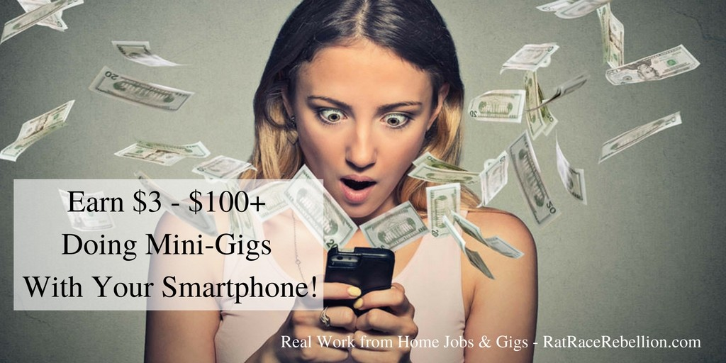 Earn $3 - $100+ Doing Mini-Gigs with Your Smartphone