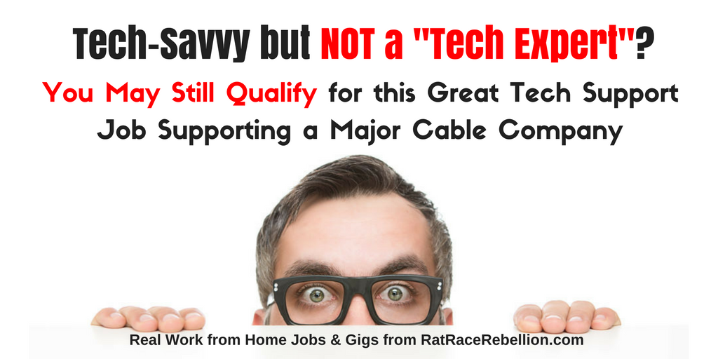 "Not ""Really Techie"" - You May Still Qualify for this Great Tech Support Job!"