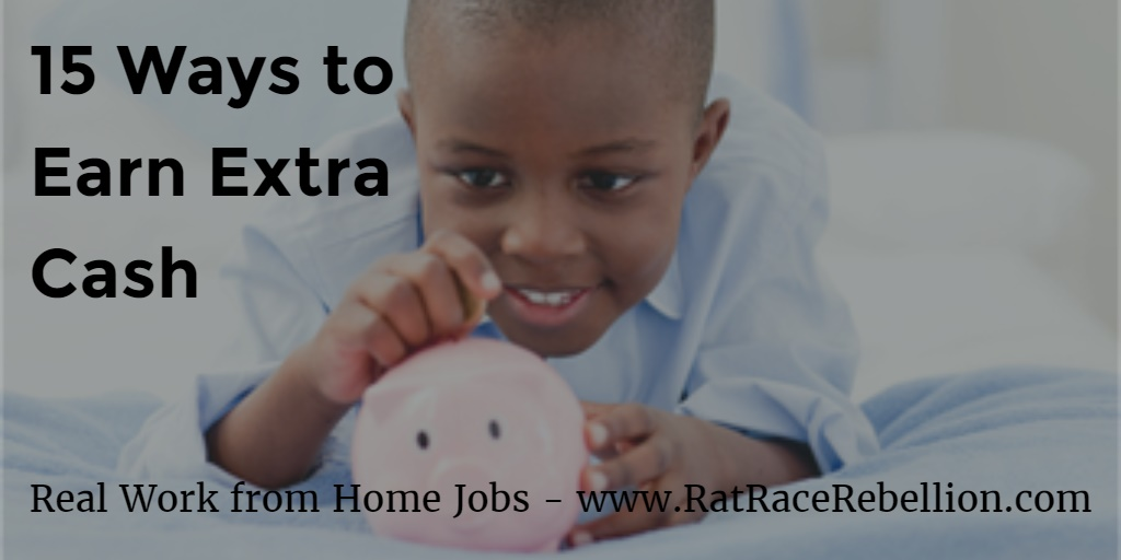 15 Ways to Earn Extra Cash - www.RatRaceRebellion.com