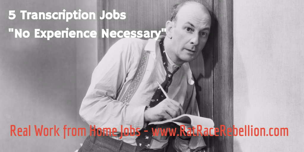 5 Transcription Jobs, No Experience Necessary - RatRaceRebellion.com