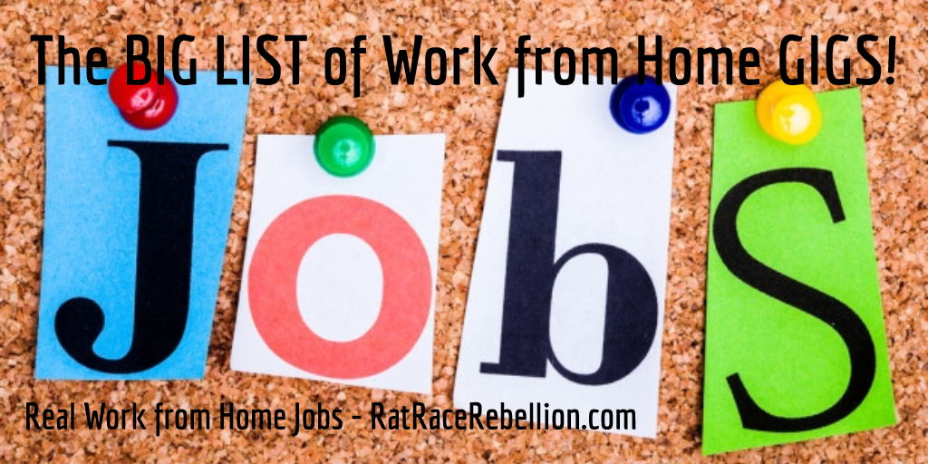 The Big List of Work from Home Gigs - www.RatRaceRebellion.com