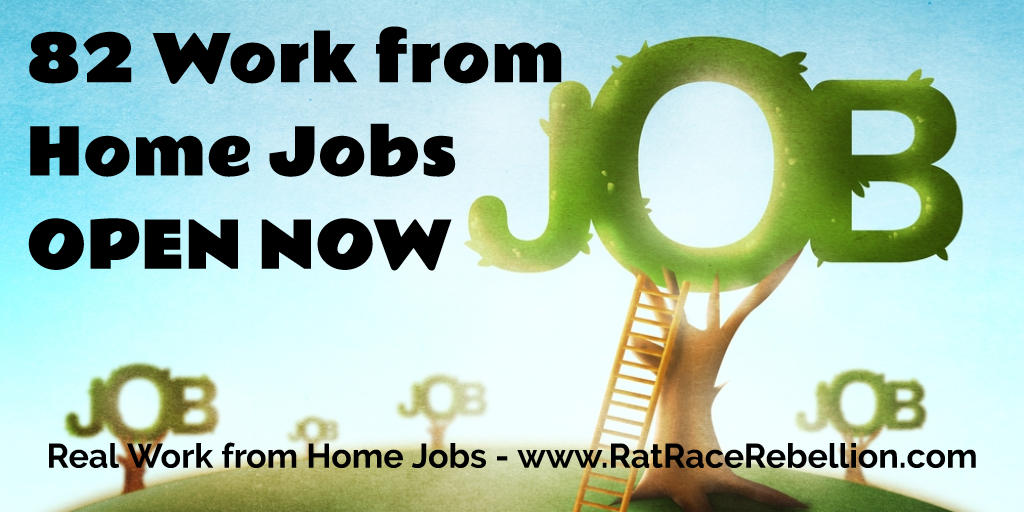 82 Work from Home Jobs OPEN NOW - www.RatRaceRebellion.com
