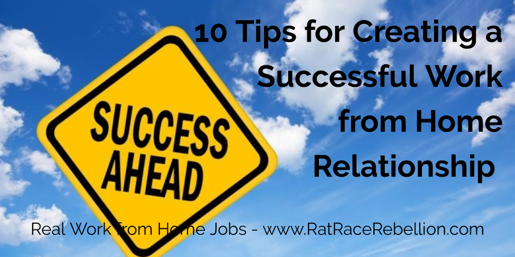 10 Tips for Creating a Successful Work from Home Relationship - www.RatRaceRebellion.com