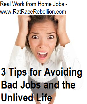 3 Tips for Avoiding Bad Jobs and the Unlived Life