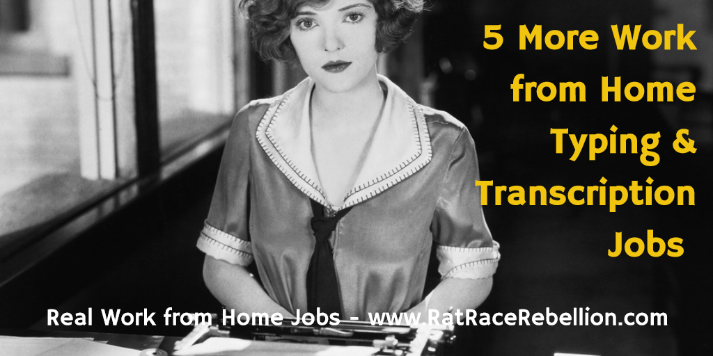 5 More Work from Home Typing/Transcription Jobs - RatRaceRebellion.com