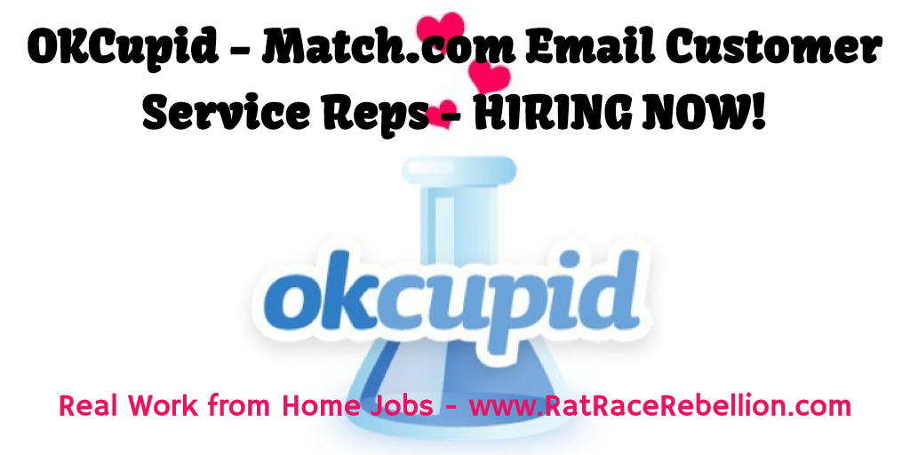 OKCupid - Match.com Hiring Email Customer Service Reps NOW