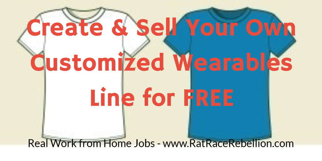 ffa14d9f Create & Sell Your Own Customized T-Shirt Line for FREE! - Work From ...
