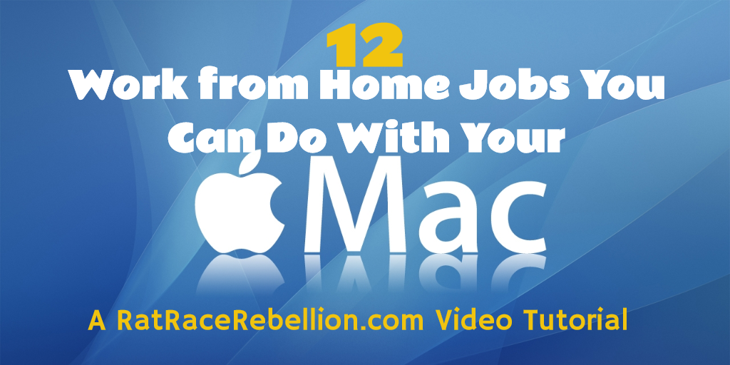Mac Users - 12 Work from Home Jobs You Can Do with Your Mac!