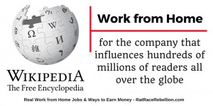 Work from Home for Wikipedia - RatRaceRebellion.com