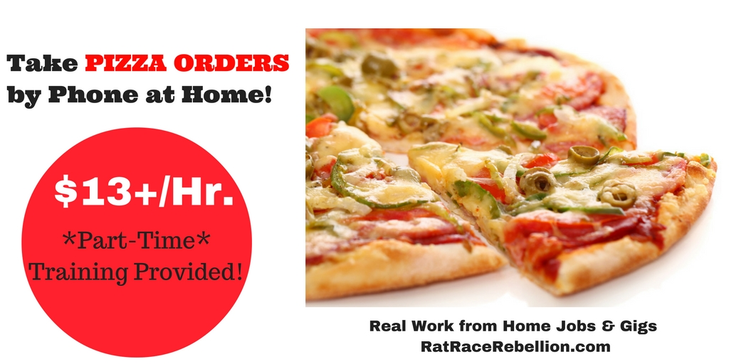 Earn $13+ / Hr. Taking Pizza Orders by Phone at Home - Work ... Order From Pizza on order chicken wings, order brownies, order large fries, order cake, order christmas dinner, order beef jerky, order lutefisk, order ham dinner, order gummy bears, order stroopwafels, order sushi, order pad, order mini pies, order cheesecake, order baklava, order sausage, order lechon, order scrapple, order tacos, order spumoni ice cream,