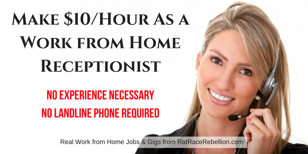 Make $10/Hour As a Work at Home Receptionist - No Exp Nec