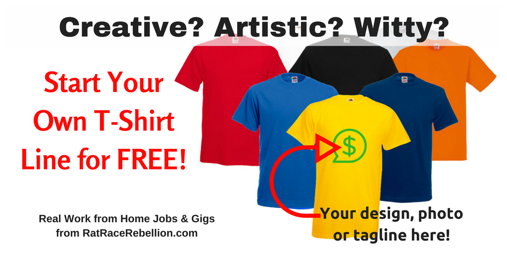 Creative? Artistic? Witty? Start Your Own T-Shirt Line for FREE!