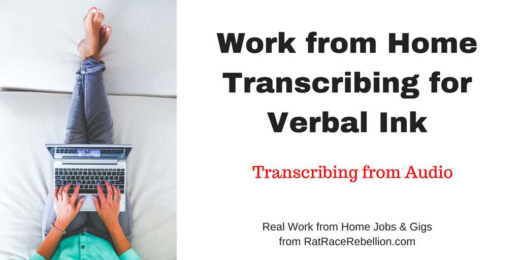 work from home transcribing for verbal ink real work from home
