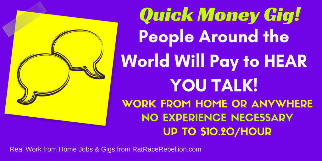 Quick Money Gig! People Around the World Will Pay to HEAR YOU TALK!