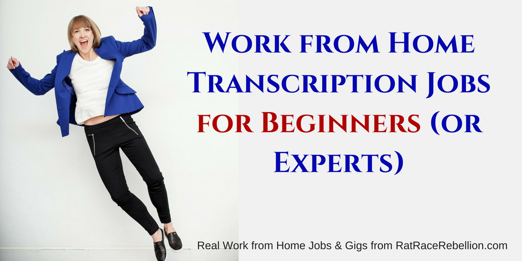 Work from Home Transcription Jobs for Beginners (or Experts)