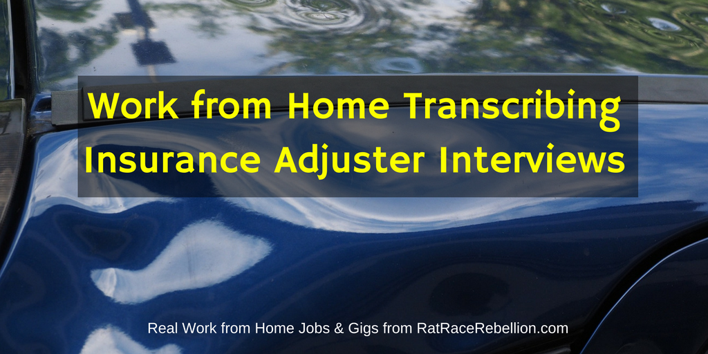 Work from Home Transcribing Insurance Adjuster Interviews