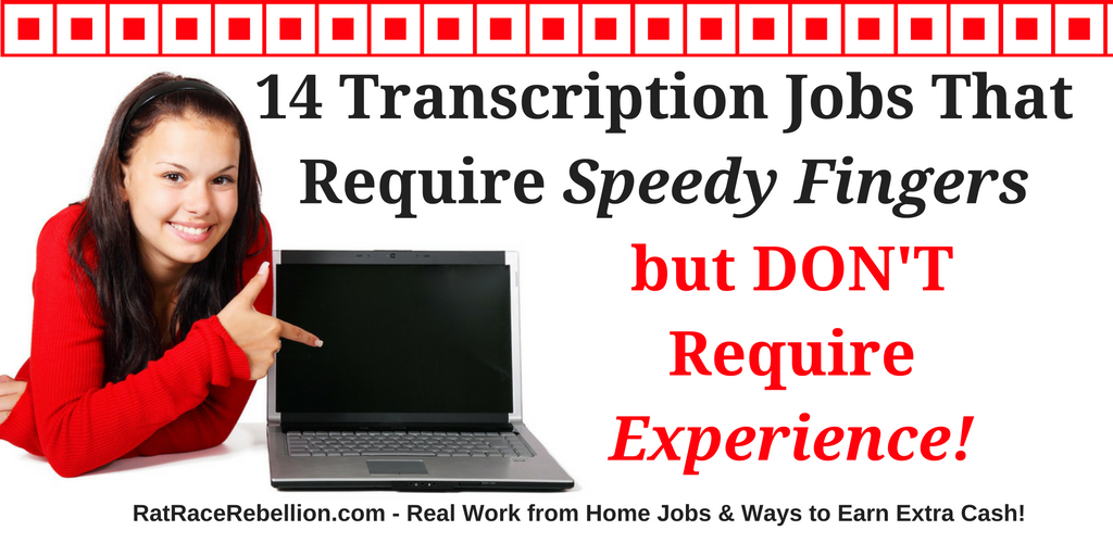 14 Transcription Jobs That Don't Require Experience!