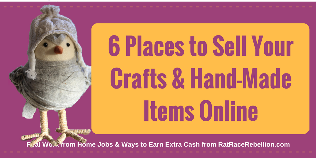 6 Places to Sell Your Crafts and Hand-Made Items