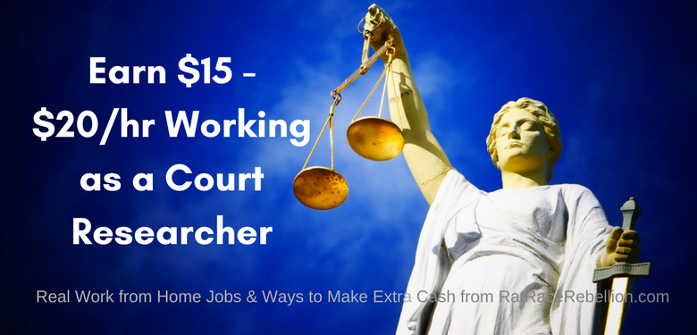 Earn $15 - $20/hr Working as a Court Researcher