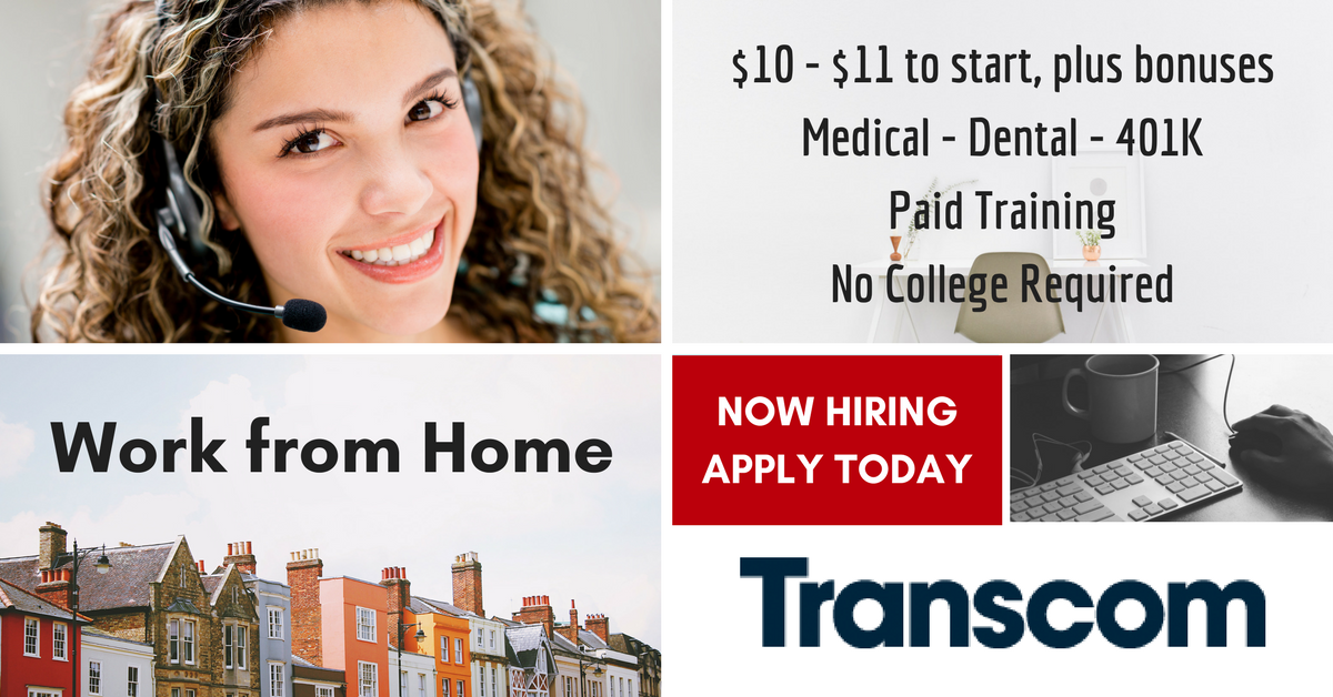 Work from Home for Transcom - $10-$11/Hr Starting Pay