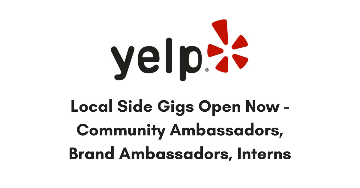 Side Gigs at Yelp Open Now - Brand Ambassadors, Community