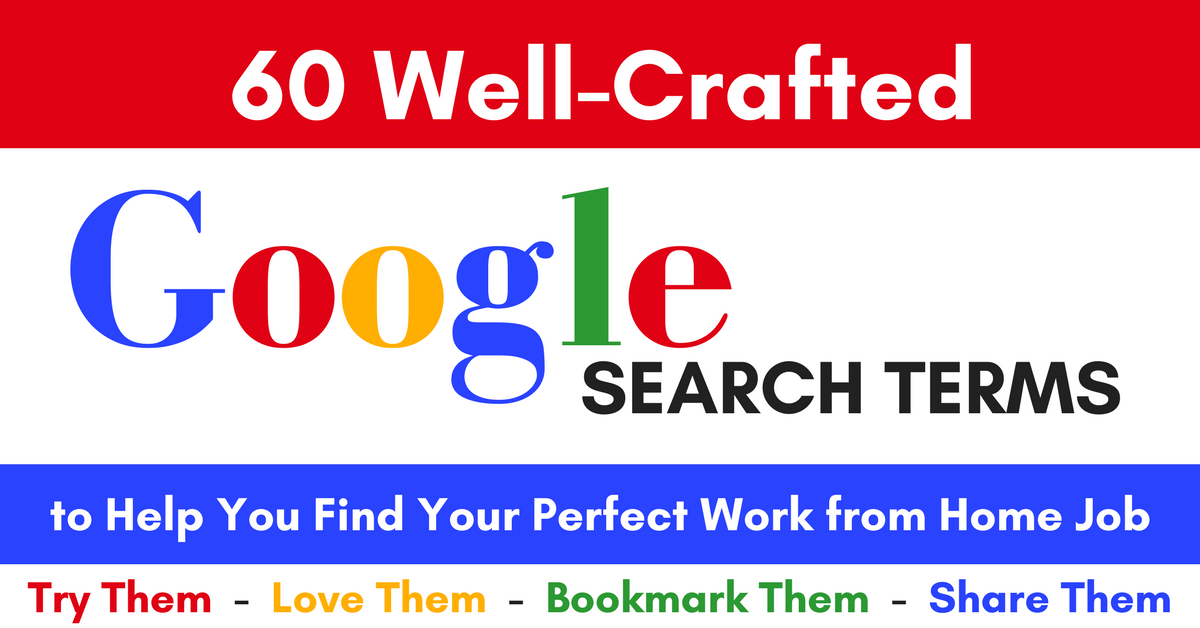 60 Work from Home Google Search Terms to Help You Find Your
