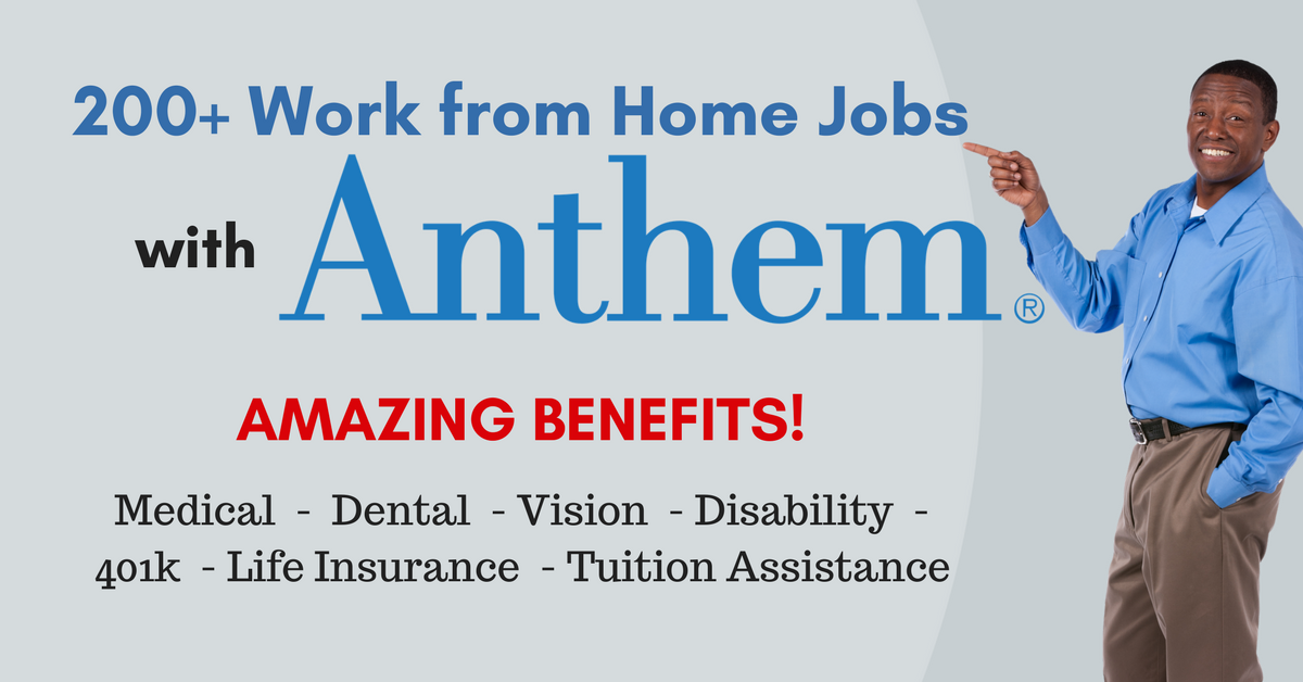 200 Work From Home Jobs At Anthem With Amazing Benefits