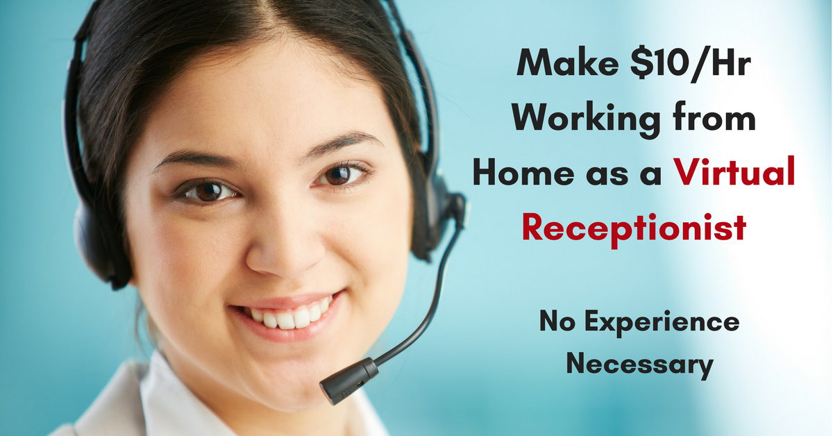 Make 10 Hr Working From Home As A Virtual Receptionist No Experience Necessary