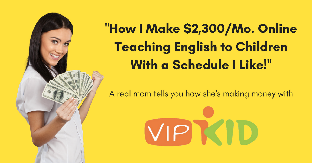 how i make 2 300 a month teaching at vipkid online with a schedule