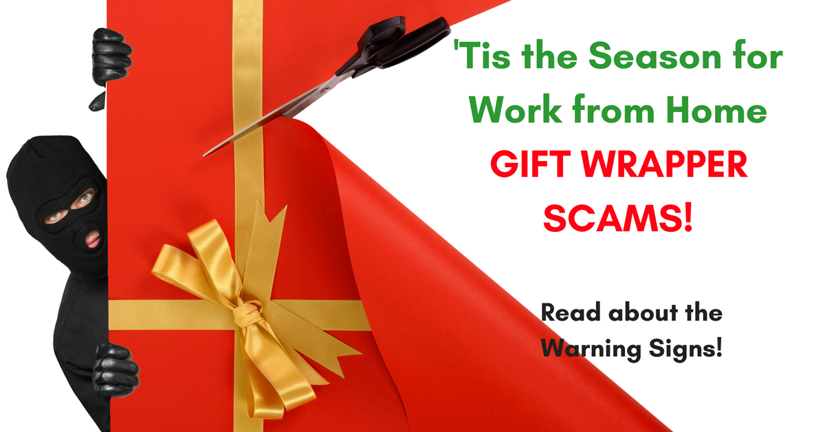 Tis the season for work from home gift wrapper job scams real tis the season for work from home gift wrapper job scams negle