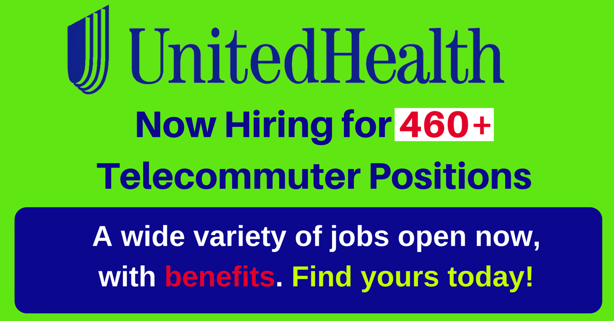 460 telecommuter positions open now with unitedhealth group with benefits