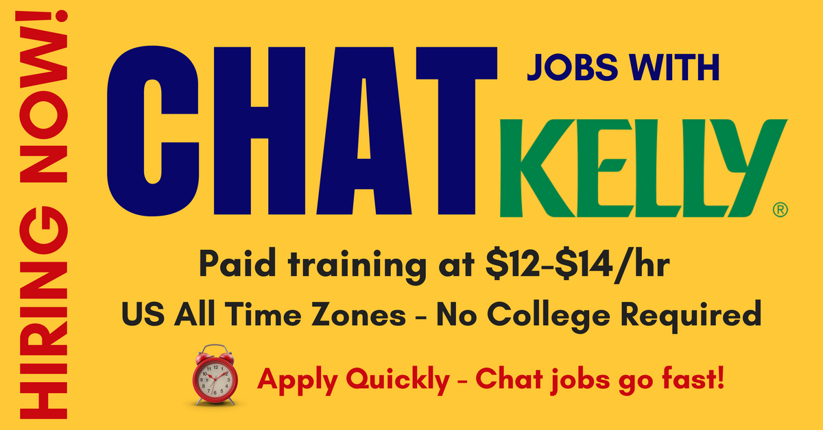 Kelly Now Hiring Chat Technical Support Reps - US, All Time Zones ...