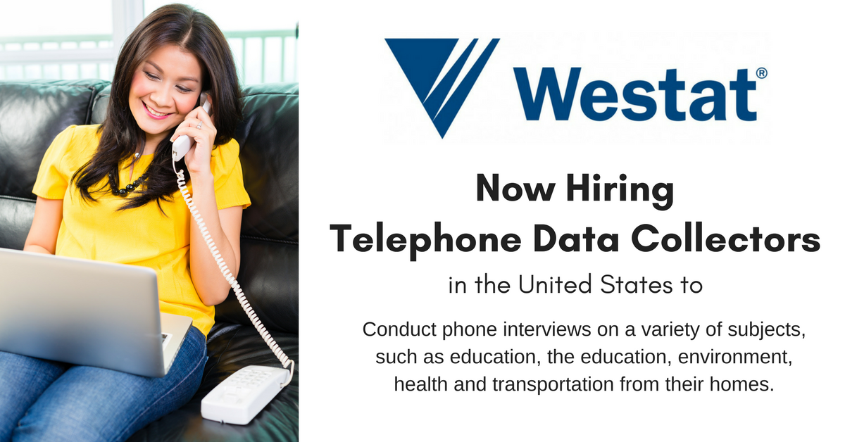 westat is hiring at home telephone data collectors real work from