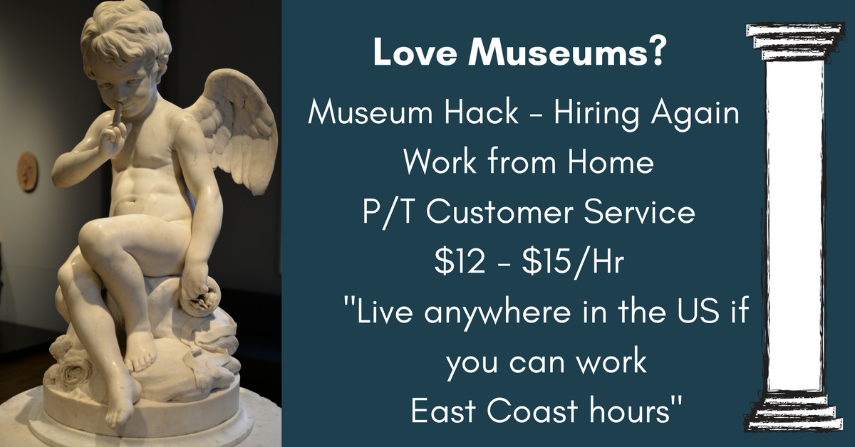 Museum Hack is Hiring! Work from Home Customer Service Reps - $12 to