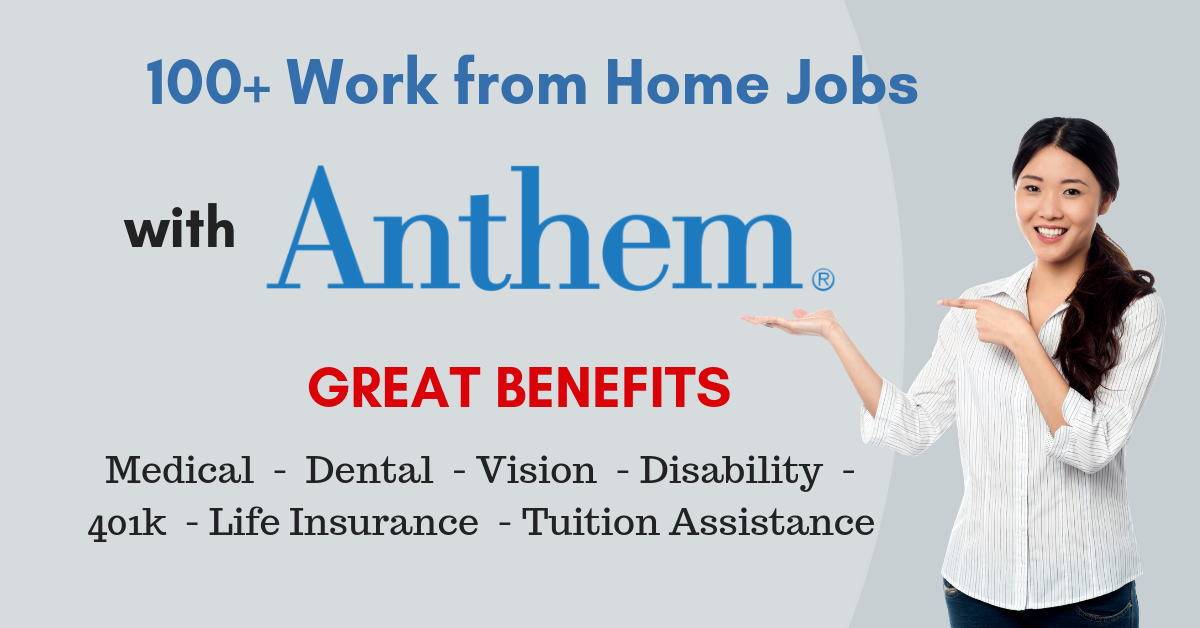 100+ Work from Home Jobs at Anthem - Great Benefits - Work