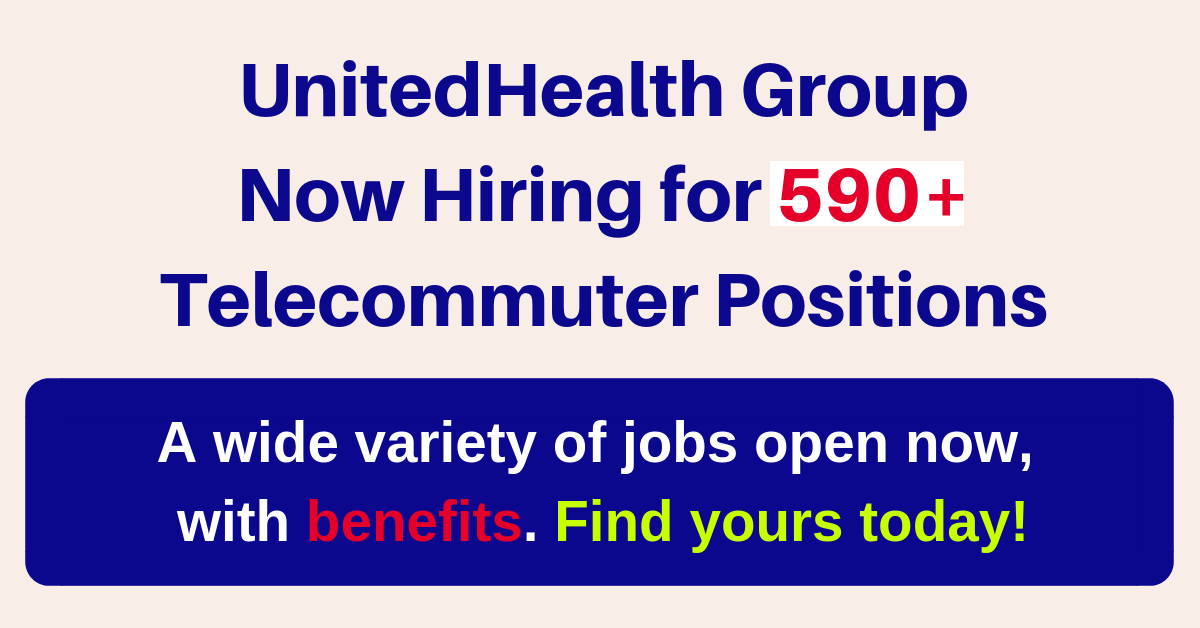 590 Telecommuter Jobs Open Now With Unitedhealth Group With