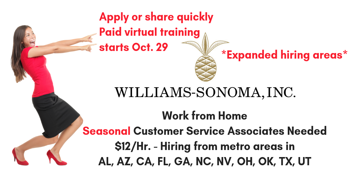 expanded locations williams sonoma hiring seasonal w h customer service reps work from home. Black Bedroom Furniture Sets. Home Design Ideas