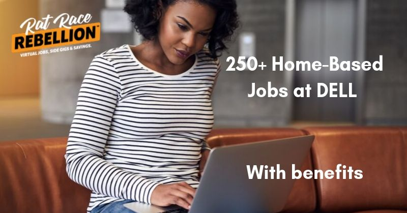 250 Home Based Jobs At Dell With Benefits Work From Home Jobs By Rat Race Rebellion