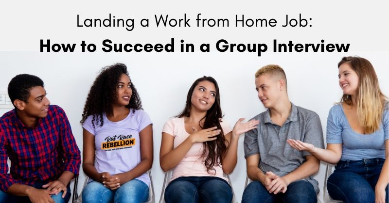 Landing a Work from Home Job_ How to Succeed in a Group Interview